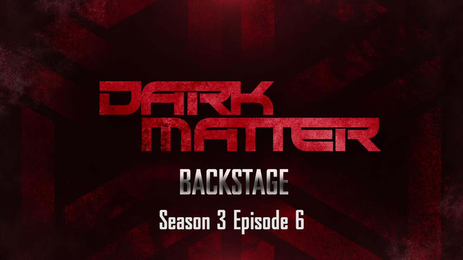 Dark Matter Backstage: Season 3, Episode 6