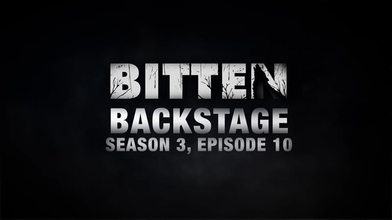 Bitten Backstage: Season 3, Episode 10