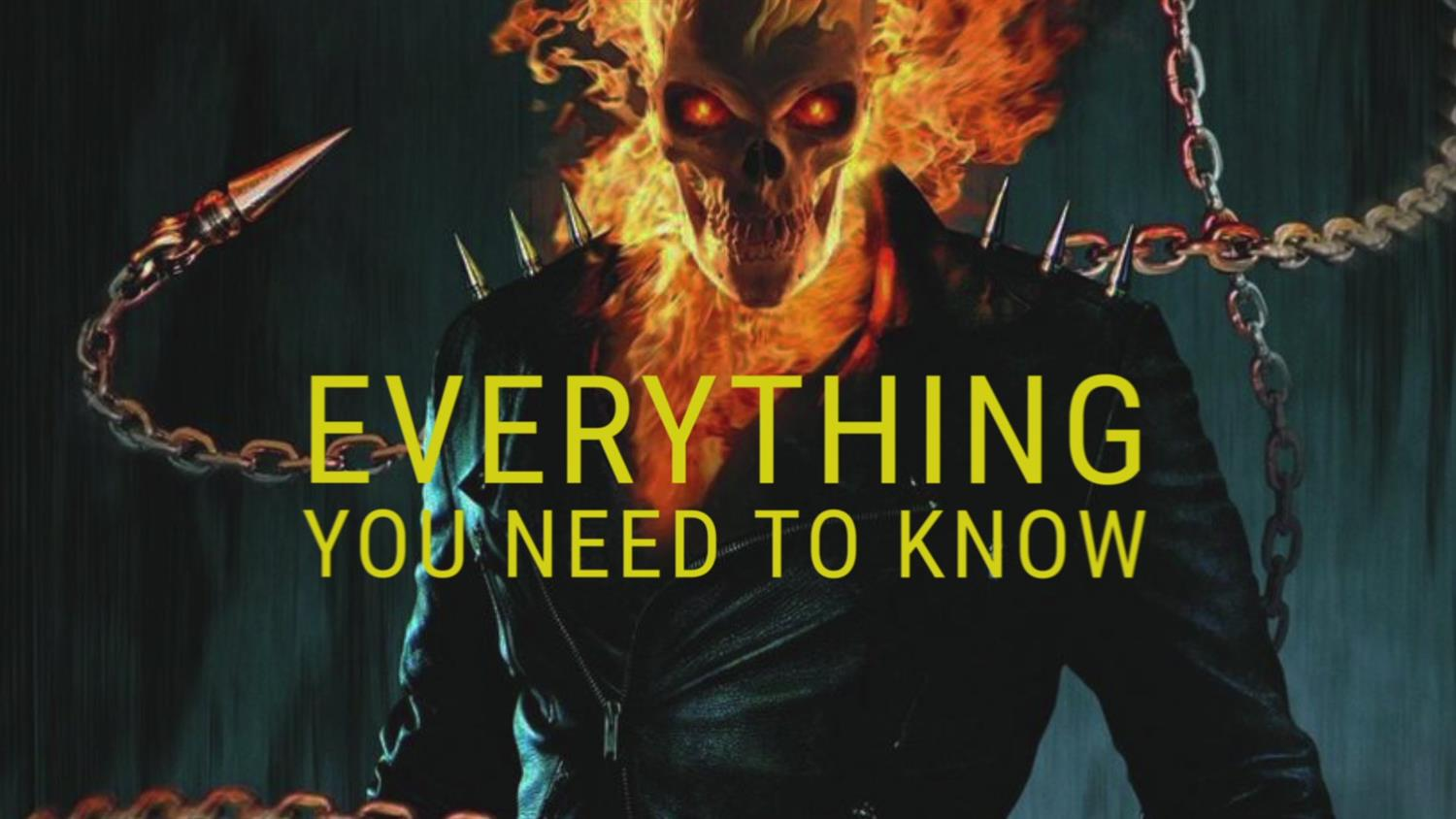 Ghost Rider: Everything You Need To Know