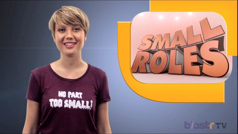 Small Roles, Big Impact!
